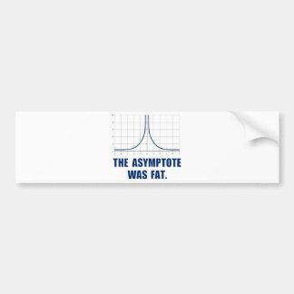 The Asymptote was Fat Car Bumper Sticker