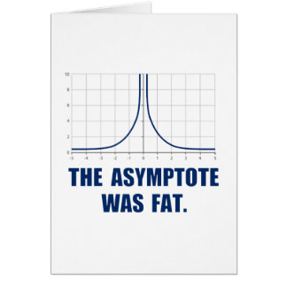 The Asymptote was Fat Card