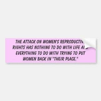 The attack on women's reproductive rights bumper sticker