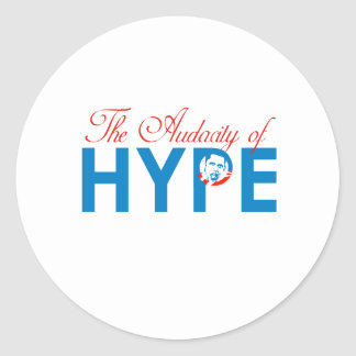 THE AUDACITY OF HYPE ROUND STICKER
