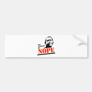 THE AUDACITY OF NOPE BUMPER STICKERS