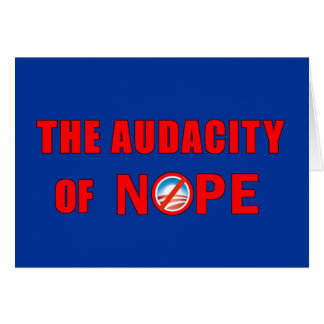 The Audacity of NOPE Greeting Card