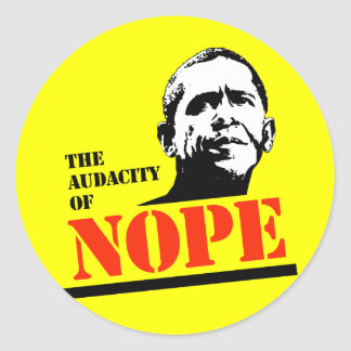THE AUDACITY OF NOPE ROUND STICKER