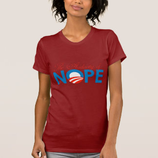 The Audacity of Nope T Shirts