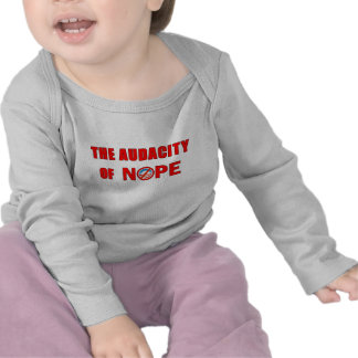 The Audacity of NOPE Tshirts