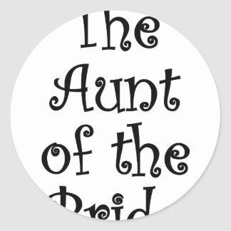 The Aunt of the Bride Stickers
