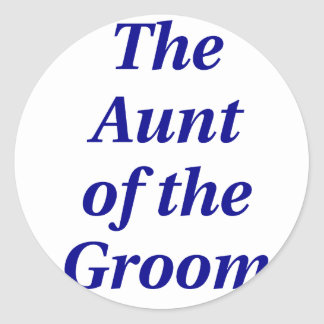 The Aunt of the Groom Sticker