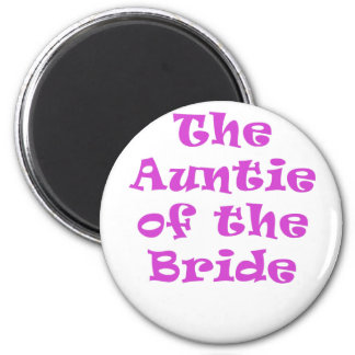 The Auntie of the Bride 6 Cm Round Magnet