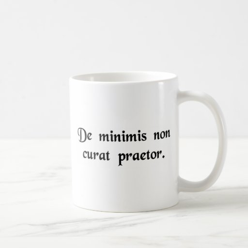 The authority does not care about trivial things. coffee mug