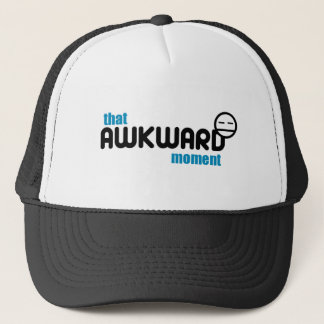 The Awkward Moment Trucker Hat