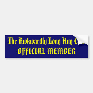 The Awkwardly Long Hug Club OFFICIAL MEMBER Bumper Sticker