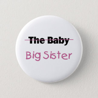 The Baby  Big Sister 6 Cm Round Badge