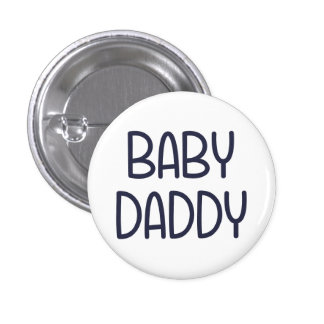 The Baby Mama Baby Daddy (i.e. father) 3 Cm Round Badge