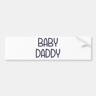 The Baby Mama Baby Daddy (i.e. father) Bumper Sticker