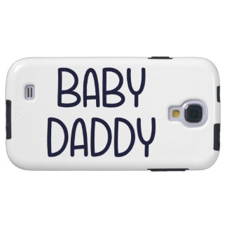 The Baby Mama Baby Daddy i e father Galaxy S4 Case