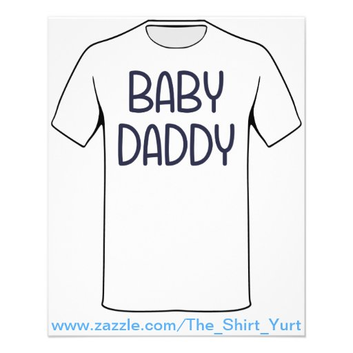 The Baby Mama Baby Daddy (i.e. father) Flyers