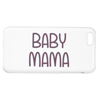 The Baby Mama (i.e. mother) iPhone 5C Covers