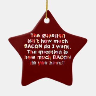 The BACON Question! Christmas Ornament