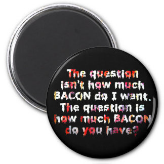 The BACON Question! Magnet