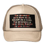 The BACON Question! Trucker Hats