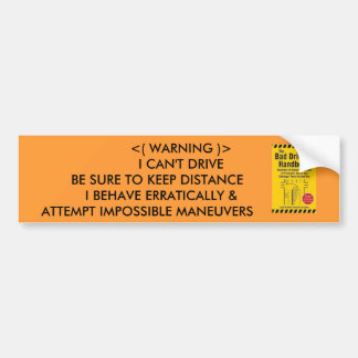 The Bad Drivers Warning Bumper Sticker