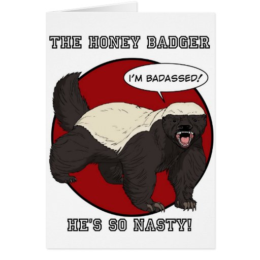 The Badassed Honey Badger Greeting Card