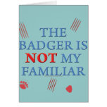 The Badger Is Not My Familiar
