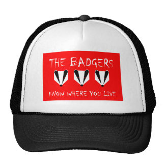 THE BADGERS KNOW WHERE YOU LIVE CAP