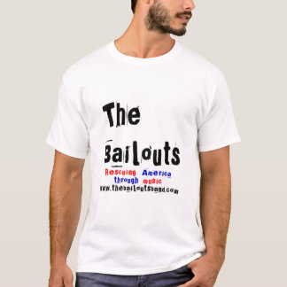 The Bailouts Band T-Shirt
