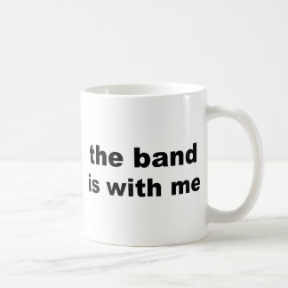 the band is with me basic white mug
