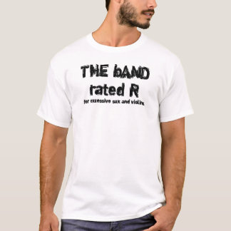 The Band rated R T-shirts and Gifts.