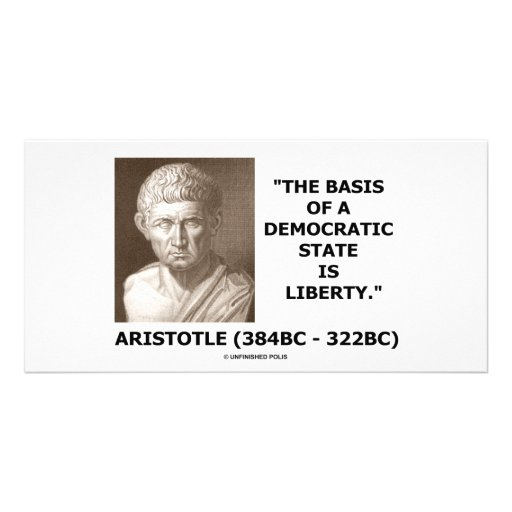 The Basis Of A Democratic State Is Liberty Quote Customized Photo Card