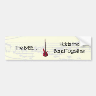 The Bass Holds the Band Together Bumper Sticker