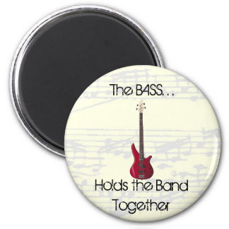 The Bass Holds the Band Together Magnet