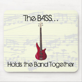 The Bass Holds the Band Together Mousepad