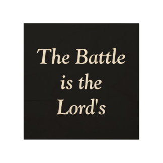 The Battle is the Lord's Wood Plaque Wood Canvases