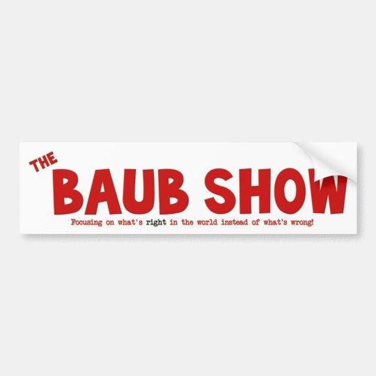 The Baub Show Bumper Sticker
