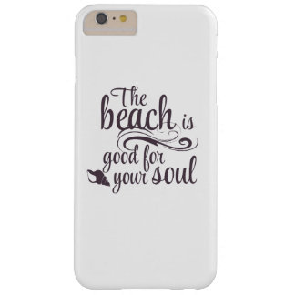 The beach is good for your soul barely there iPhone 6 plus case