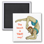 The beach is THAT way! Square Magnet