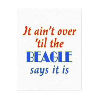 The Beagle Says (Customizable) Stretched Canvas Prints