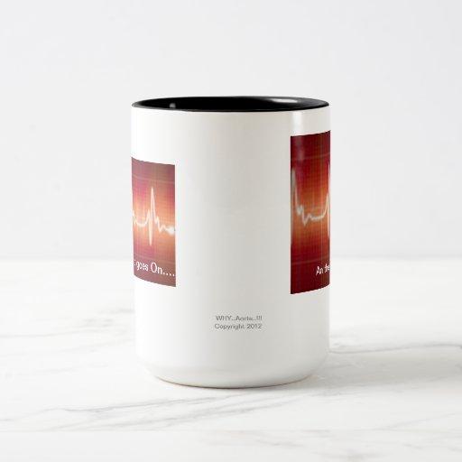 """""""The Beat goes on....... Coffee Mug"""