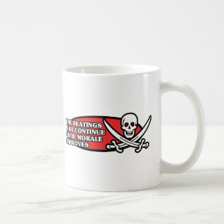 The Beatings Will Continue Until Morale Improves Coffee Mugs
