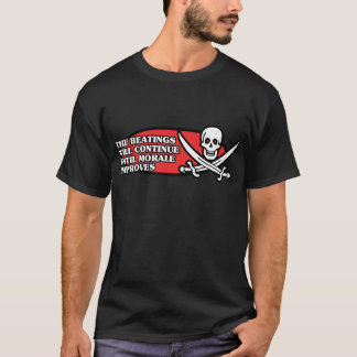 The Beatings Will Continue Until Morale Improves T-Shirt