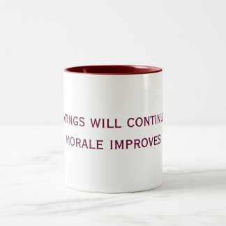 the beatings will continue until morale improves Two-Tone mug