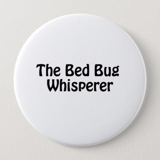 the bed bug whisperer 10 cm round badge