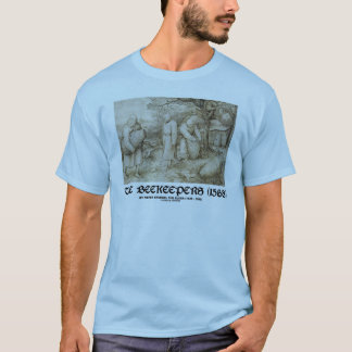 The Beekeepers (1568) Pieter Brugel The Elder T-Shirt