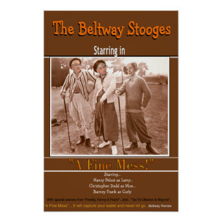 The Beltway Stooges Posters