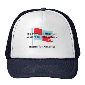 The best and brightest seldom go into politics cap