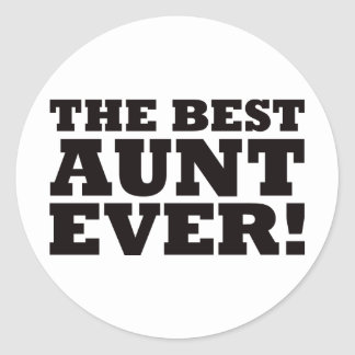 The Best Aunt Ever Round Sticker