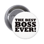 The Best Boss Ever Pinback Buttons